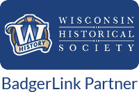 Wisconsin Historical Society - a BadgerLink Partner