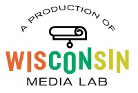 A Production of Wisconsin Media Lab logo