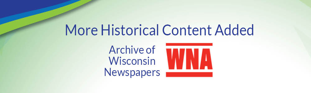 New Content in Archive of Wisconsin Newspapers