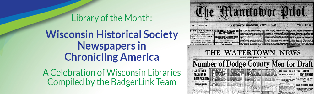 Library of the Month: WI Historical Society Newspapers in Chronicling America
