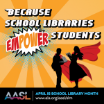 American Association of School Librarians promotion for School Libraries Month