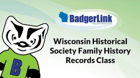 Wisconsin Historical Society Family History Records Class